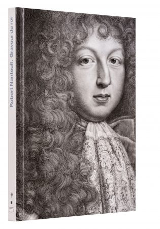 Robert Nanteuil. Graveur du roi