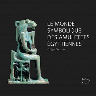 Le monde symbolique des amulettes égyptiennes