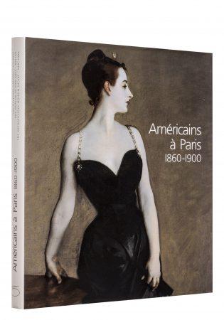 Les Américains à Paris: 1860-1900