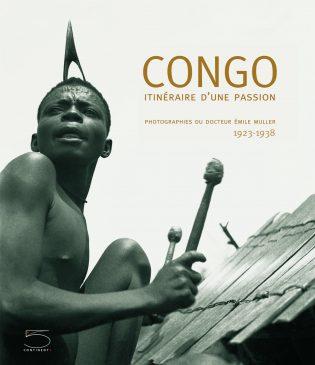 Congo. Itinéraire d'une passion