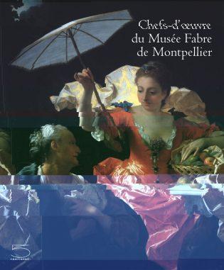 Chefs-d'œuvre du Musée Fabre de Montpellier
